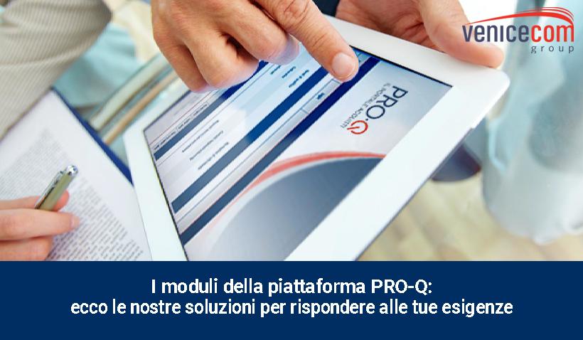 I moduli della piattaforma PRO-Q: ecco le nostre soluzioni per rispondere alle tue esigenze