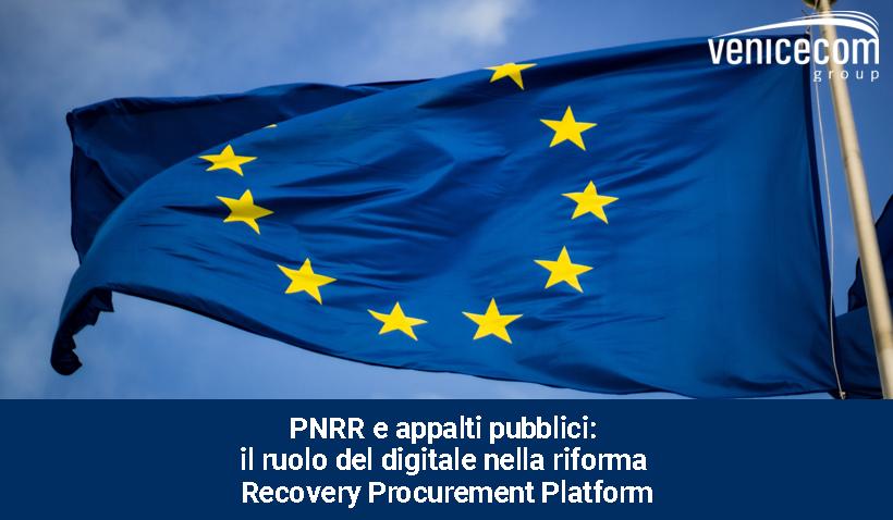 PNRR e appalti pubblici: il ruolo del digitale nella riforma Recovery Procurement Platform